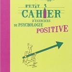 petit-cahier-dexercices-de-psychologie-positive