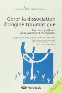 Gérer la dissociation d'origine traumatique - Exercices pratiques pour patients et thérapeutes